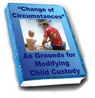 Change of Circumstances As Grounds For Modifying Child Custody